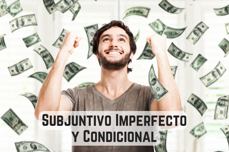 Subjuntivo Imperfecto y Condicional